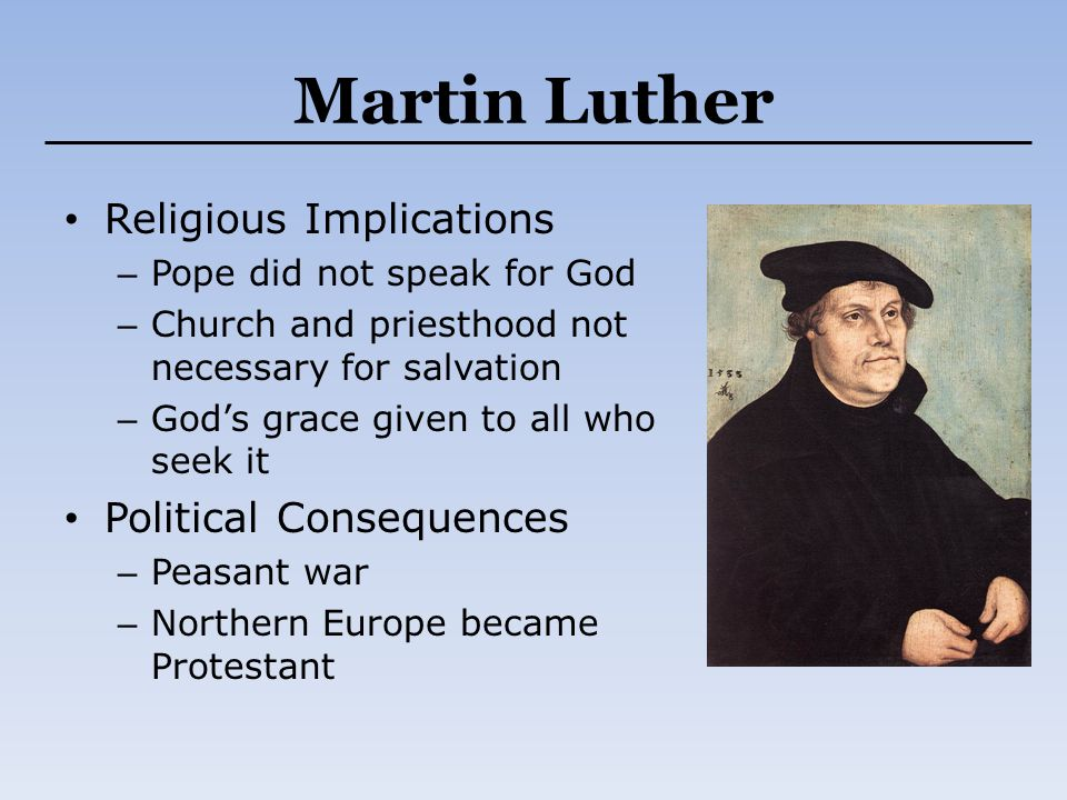 Martin Luther Religious Implications Political Consequences