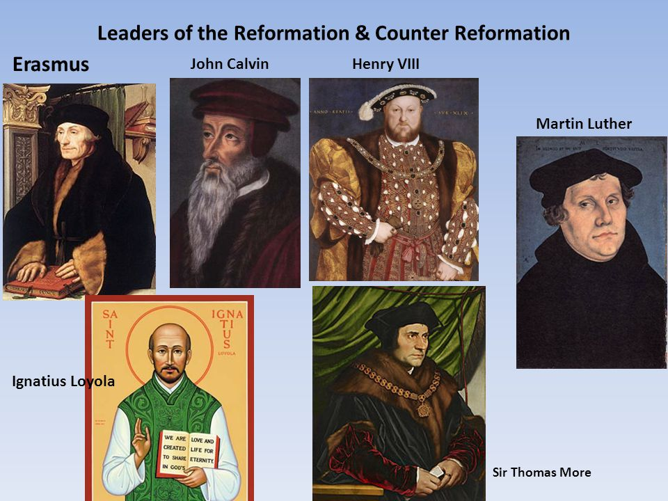 Leaders of the Reformation & Counter Reformation