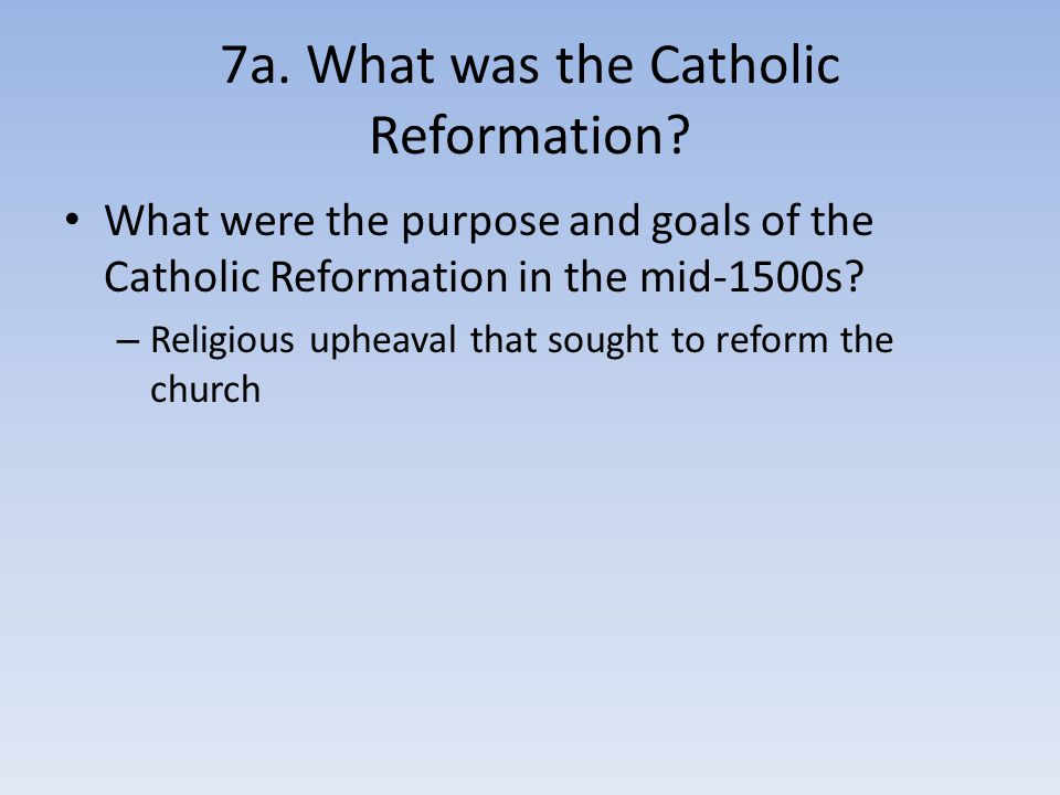 7a. What was the Catholic Reformation