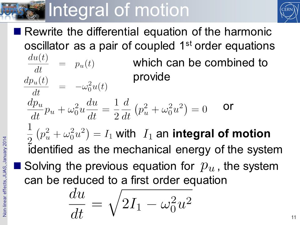 Integral of motion Rewrite the differential equation of the harmonic oscillator as a pair of coupled 1st order equations.