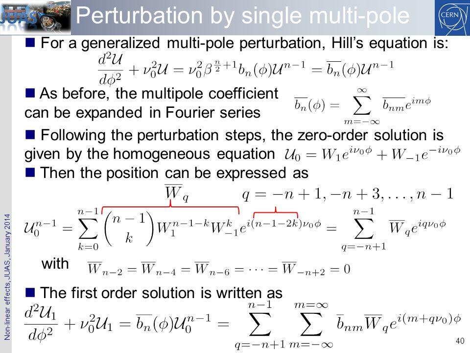 Perturbation by single multi-pole