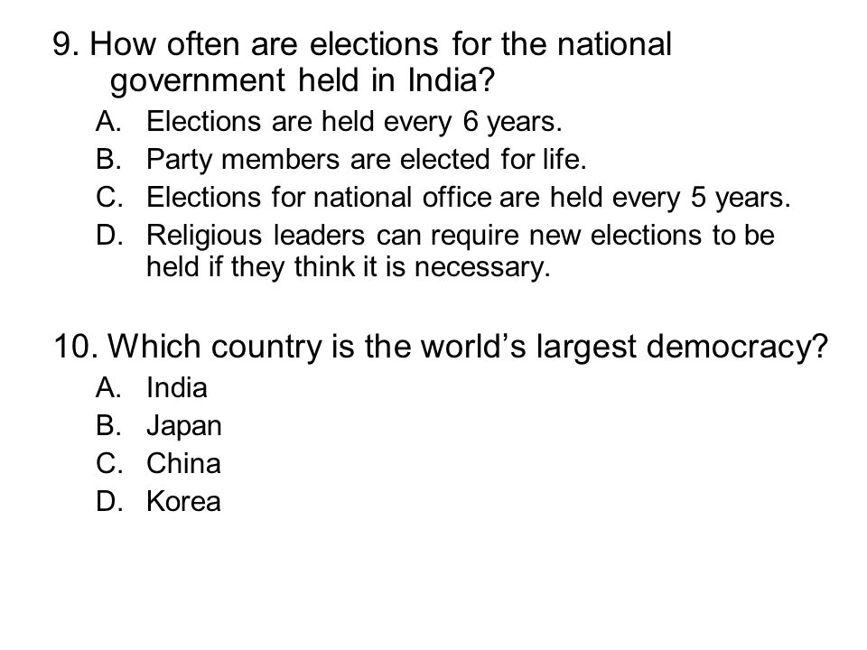 9. How often are elections for the national government held in India