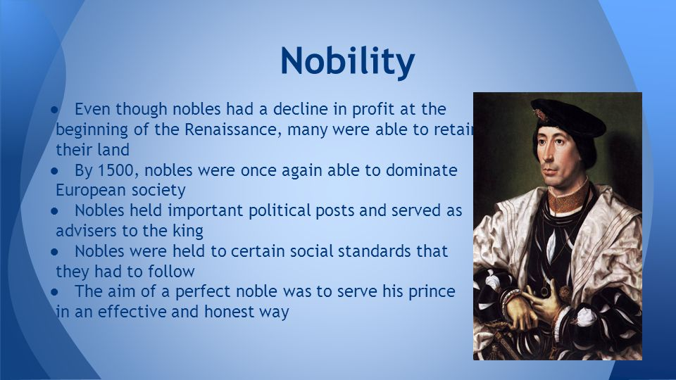 Nobility Even though nobles had a decline in profit at the