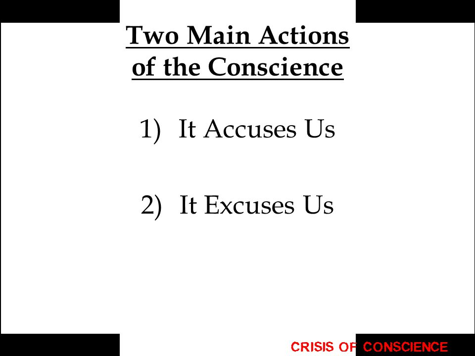Two Main Actions of the Conscience