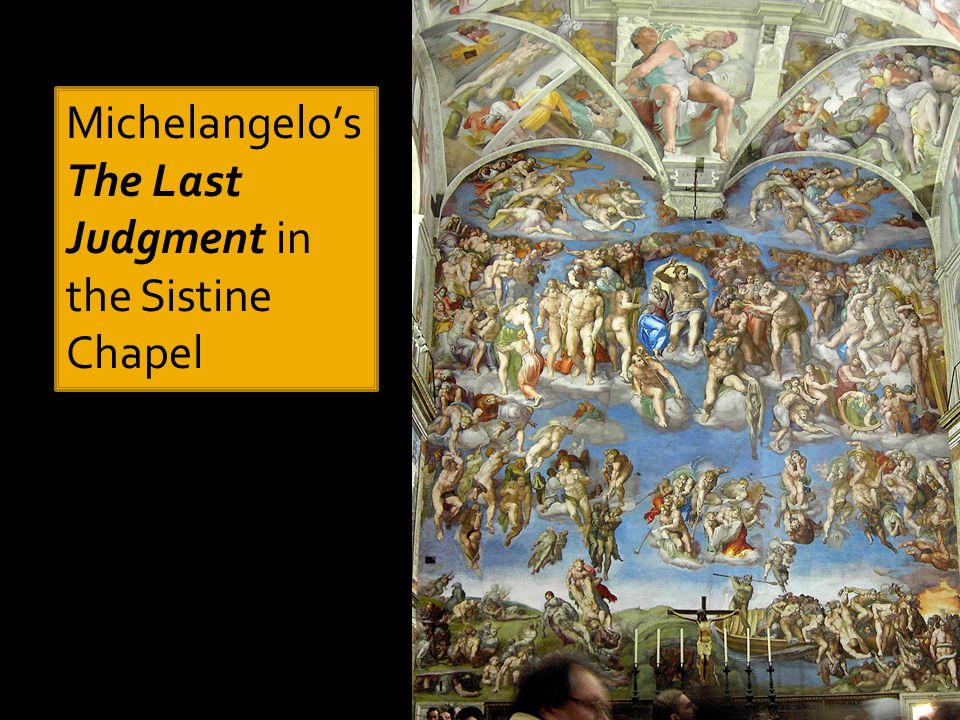 Michelangelo's The Last Judgment in the Sistine Chapel