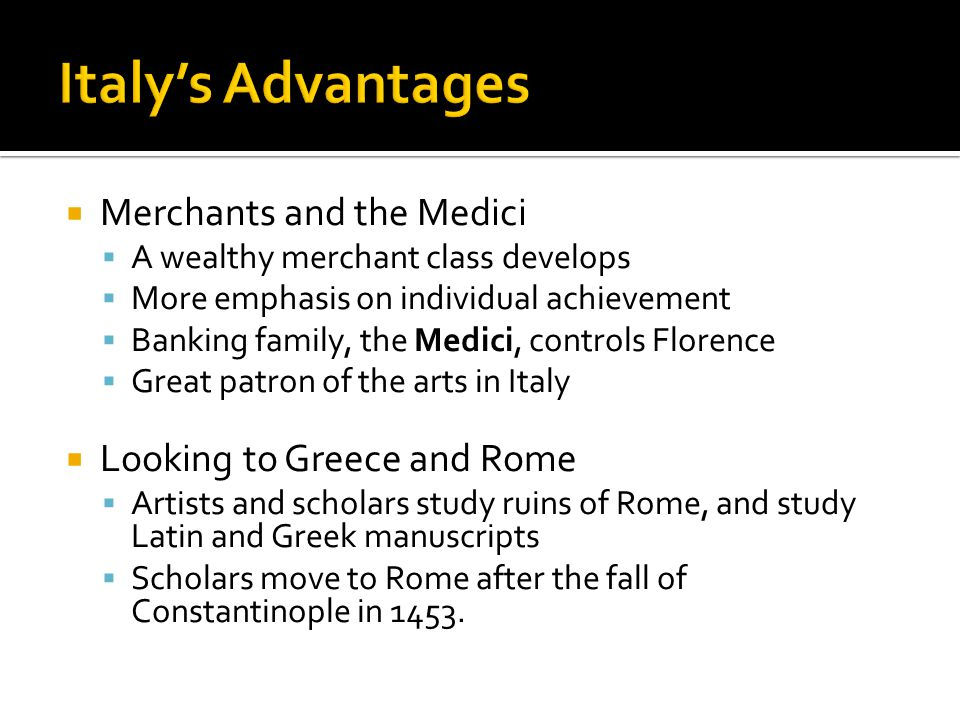 Italy's Advantages Merchants and the Medici Looking to Greece and Rome