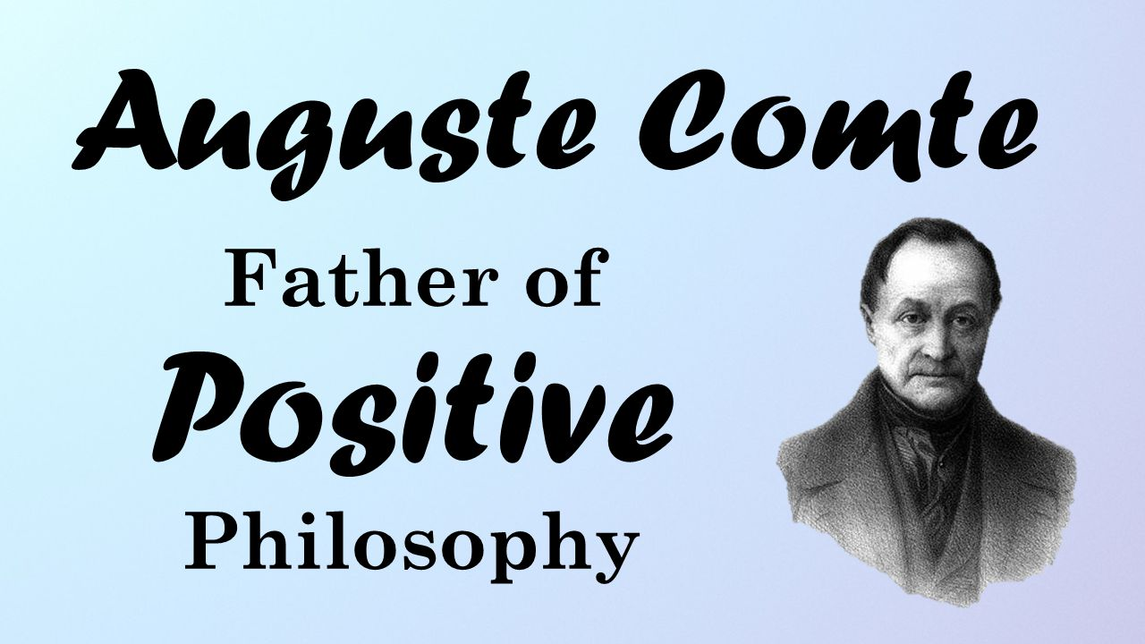 Father of Positive Philosophy
