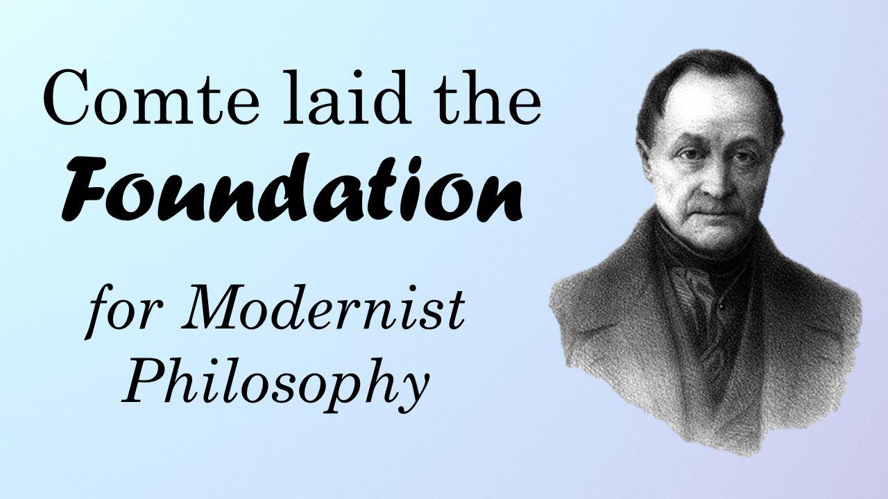 Comte laid the Foundation