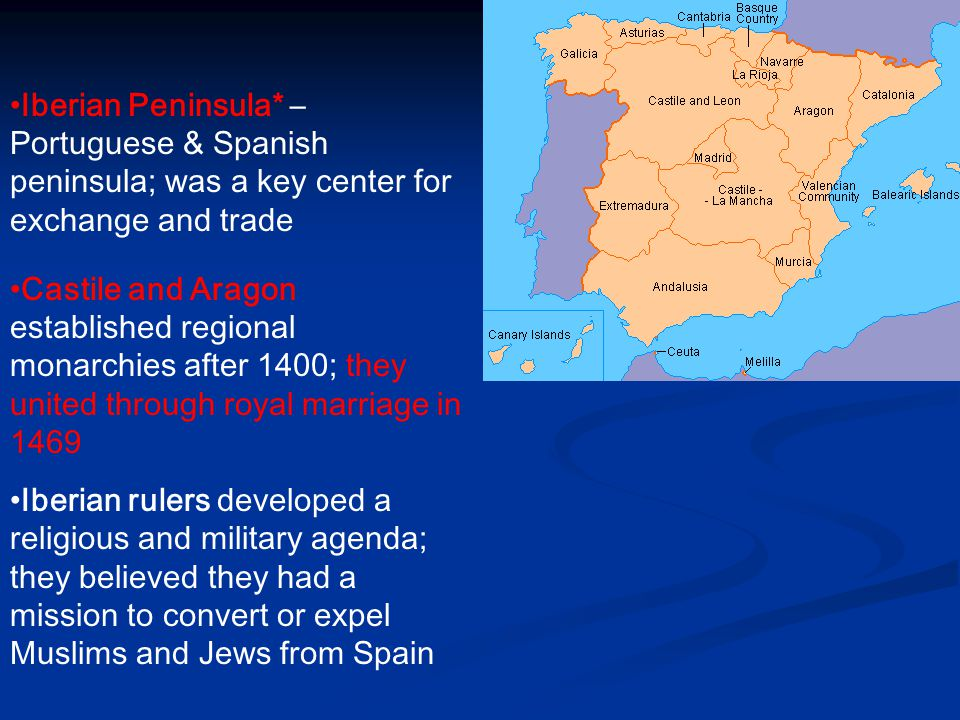 Iberian Peninsula* – Portuguese & Spanish peninsula; was a key center for exchange and trade