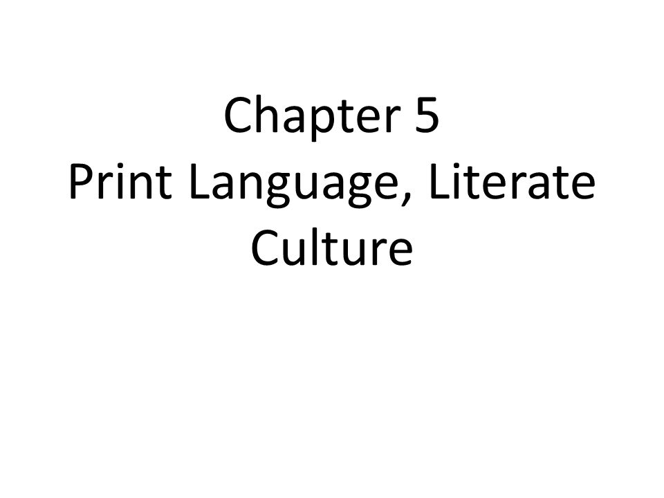 Chapter 5 Print Language, Literate Culture