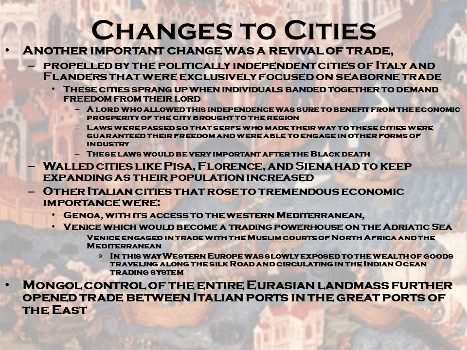 Changes to Cities Another important change was a revival of trade,