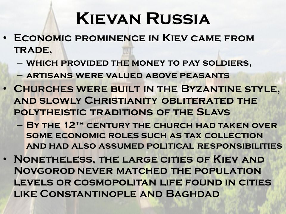 Kievan Russia Economic prominence in Kiev came from trade,