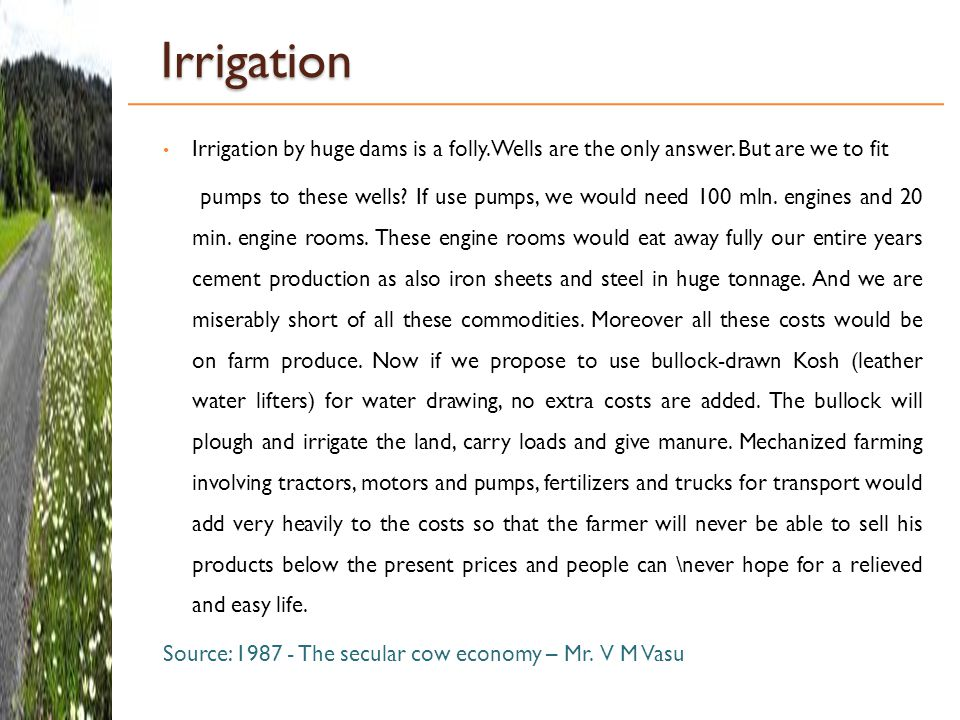 Irrigation Irrigation by huge dams is a folly. Wells are the only answer. But are we to fit.