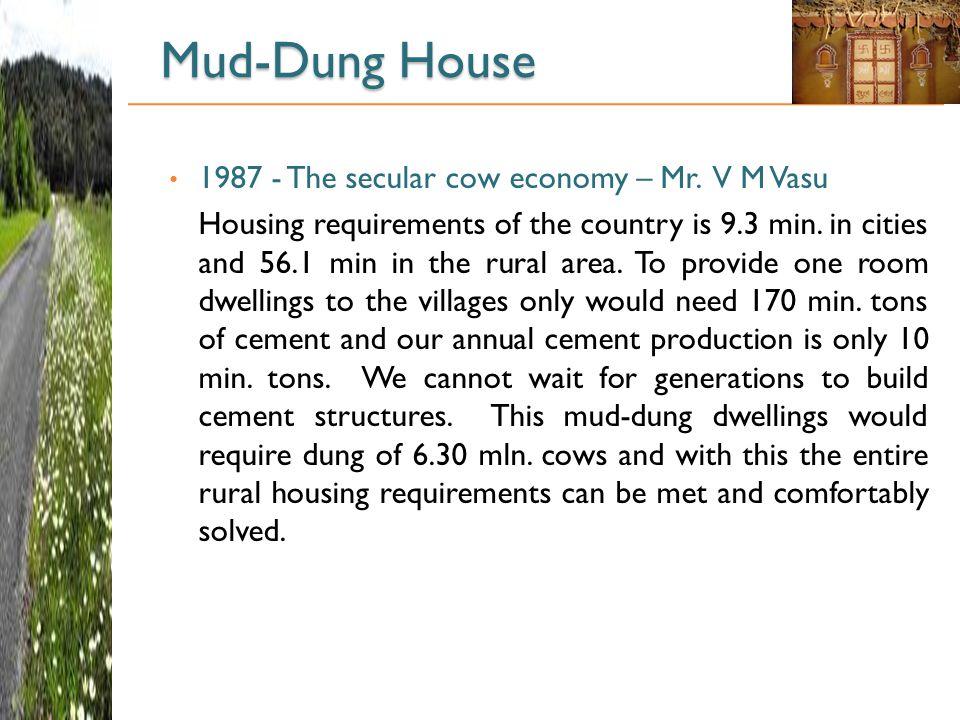 Mud-Dung House 1987 - The secular cow economy – Mr. V M Vasu
