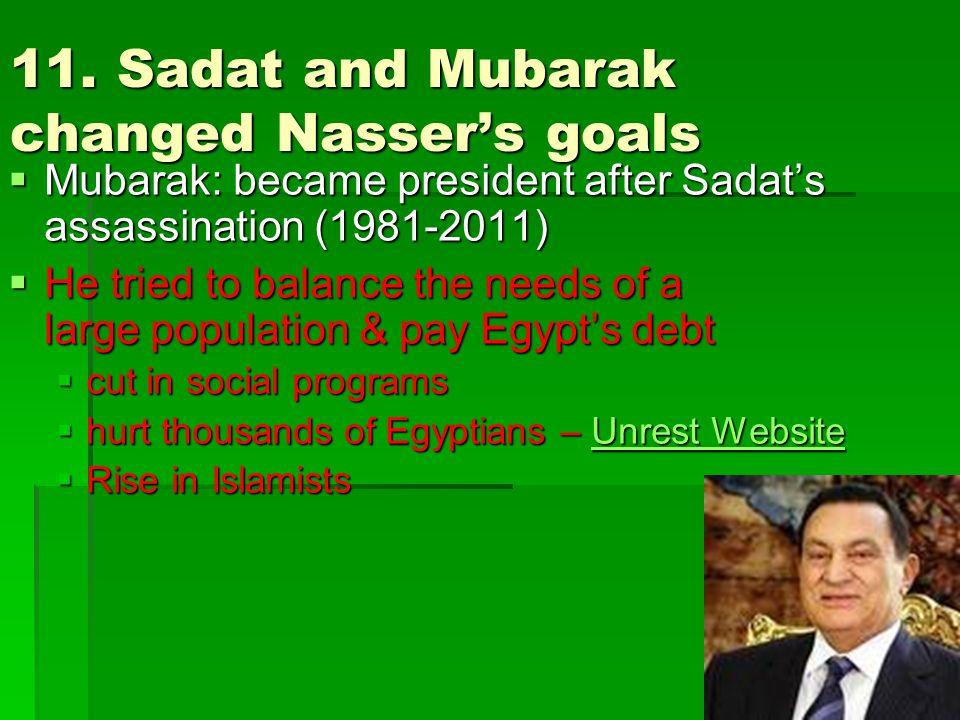 11. Sadat and Mubarak changed Nasser's goals