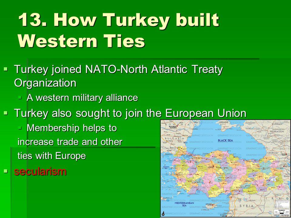 13. How Turkey built Western Ties