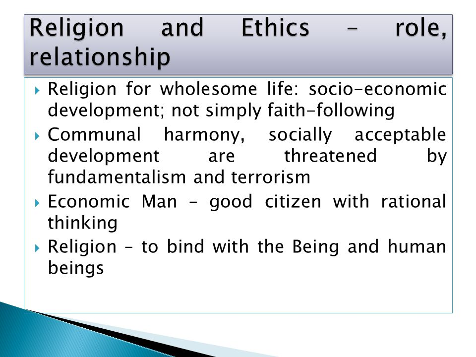 Religion and Ethics – role, relationship