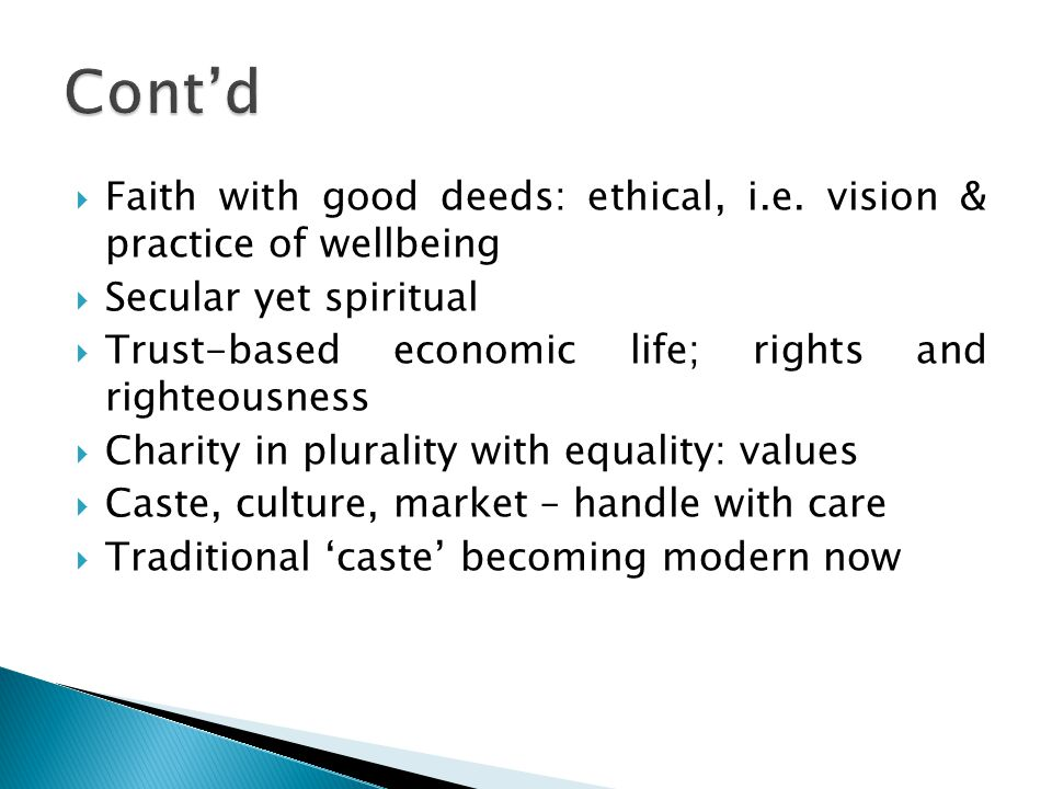 Cont'd Faith with good deeds: ethical, i.e. vision & practice of wellbeing. Secular yet spiritual.