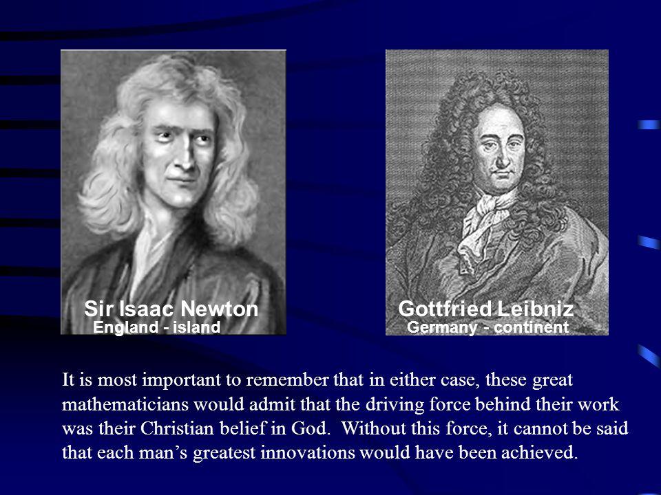 Sir Isaac Newton Gottfried Leibniz