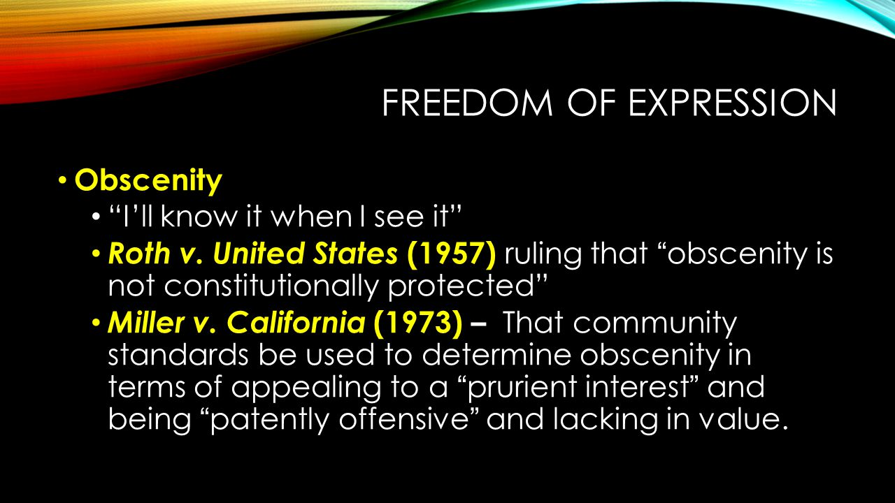 Freedom of Expression Obscenity I'll know it when I see it