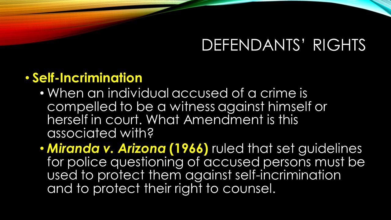 Defendants' Rights Self-Incrimination