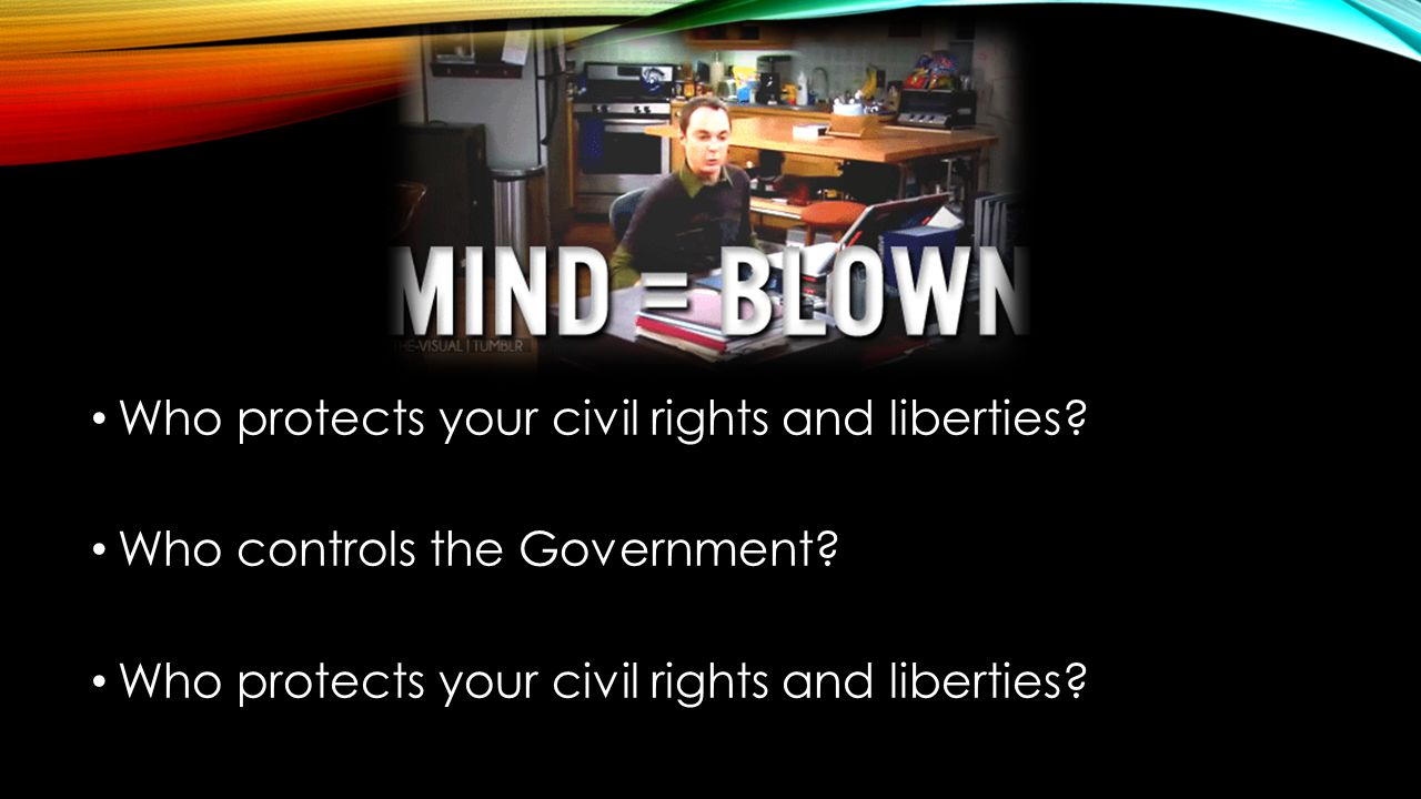 Who protects your civil rights and liberties