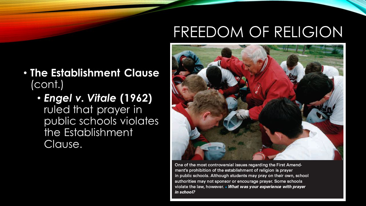 Freedom of Religion The Establishment Clause (cont.)