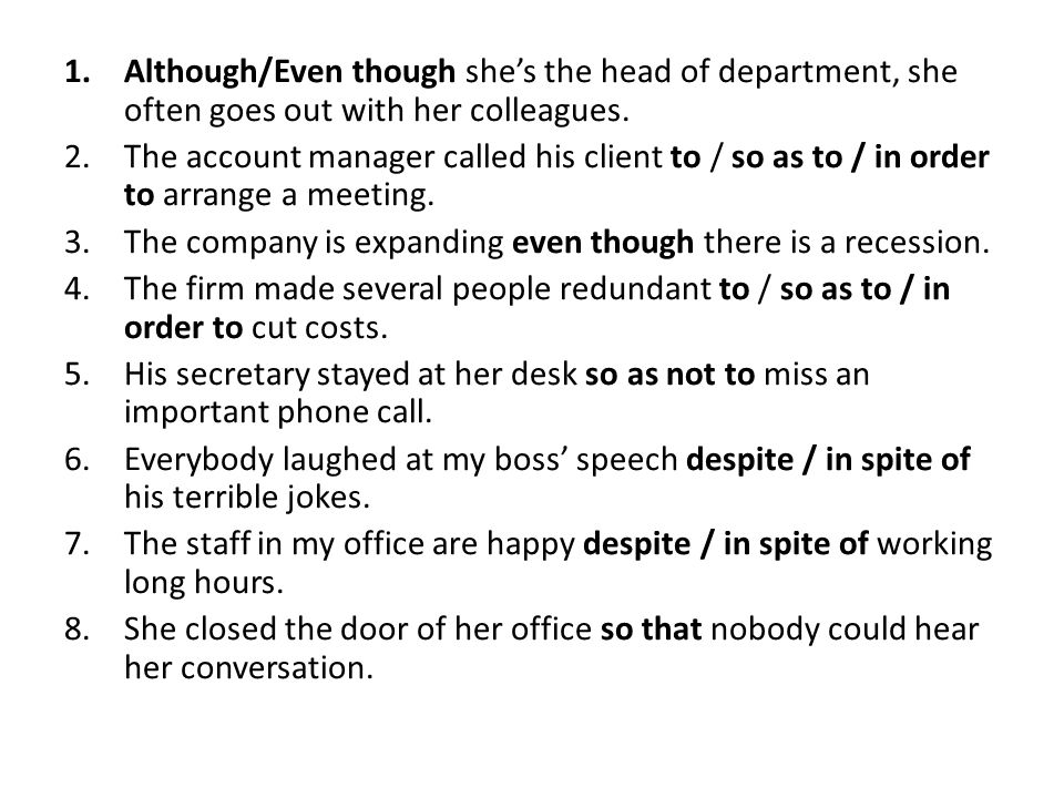 Although/Even though she's the head of department, she often goes out with her colleagues.