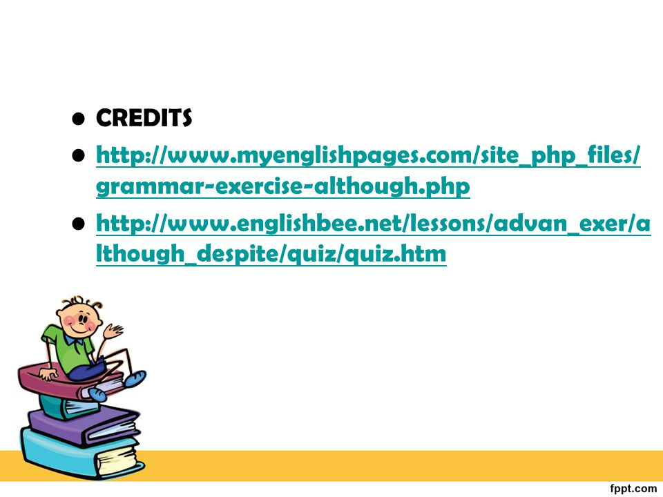 CREDITS http://www.myenglishpages.com/site_php_files/grammar-exercise-although.php.