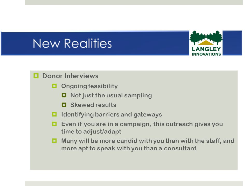 New Realities Donor Interviews Ongoing feasibility