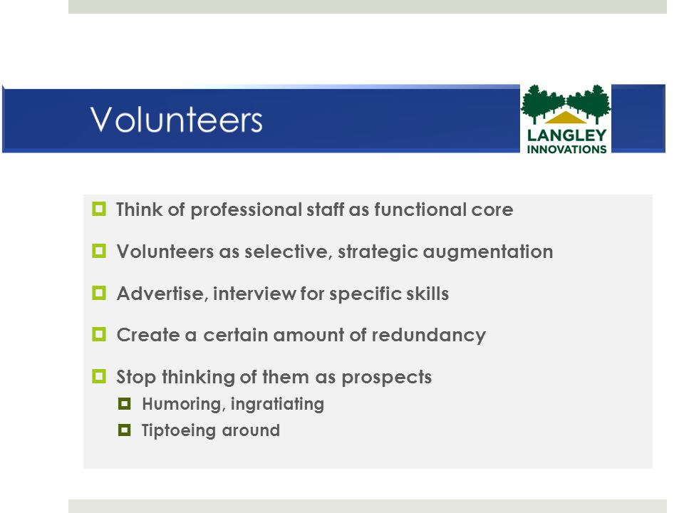 Volunteers Think of professional staff as functional core