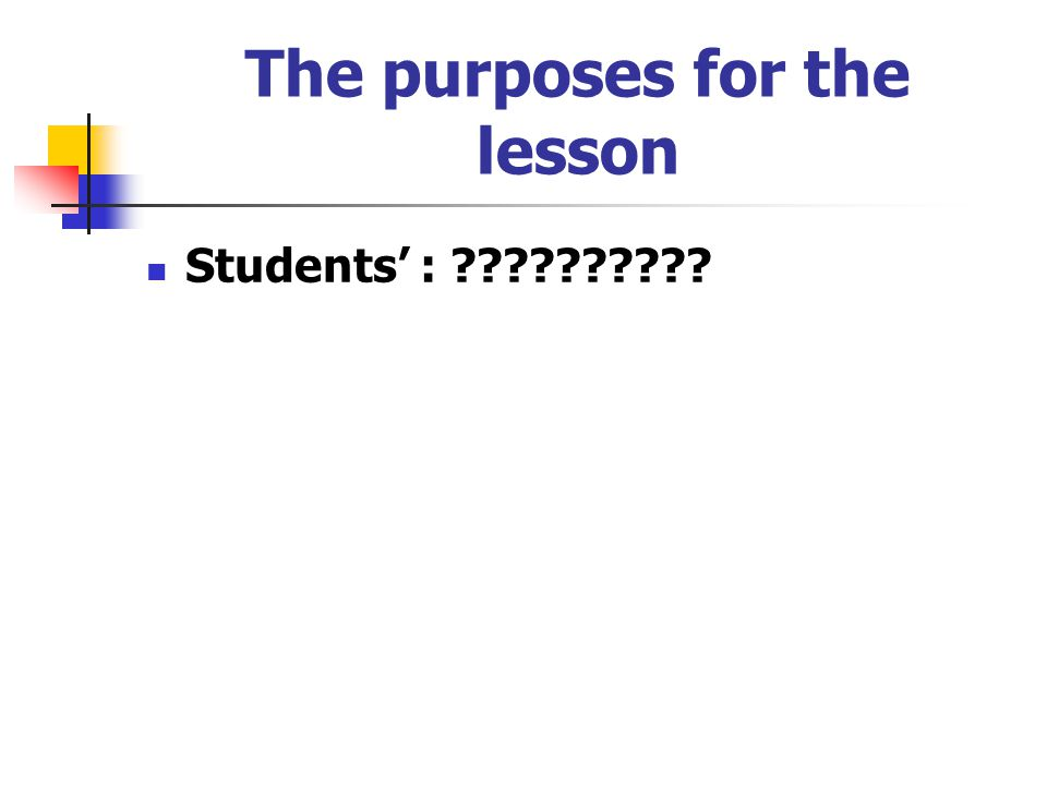 The purposes for the lesson