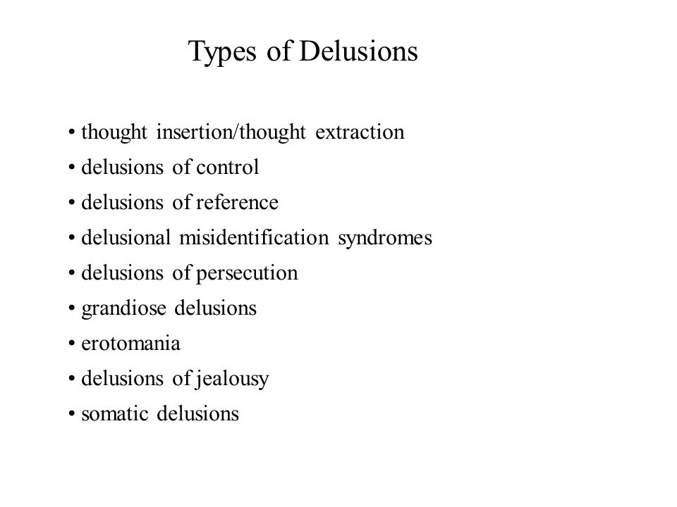 Types of Delusions thought insertion/thought extraction