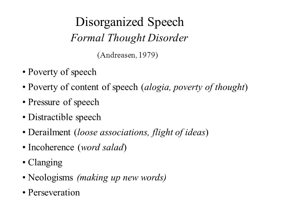 Disorganized Speech Formal Thought Disorder Poverty of speech