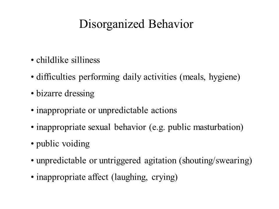 Disorganized Behavior