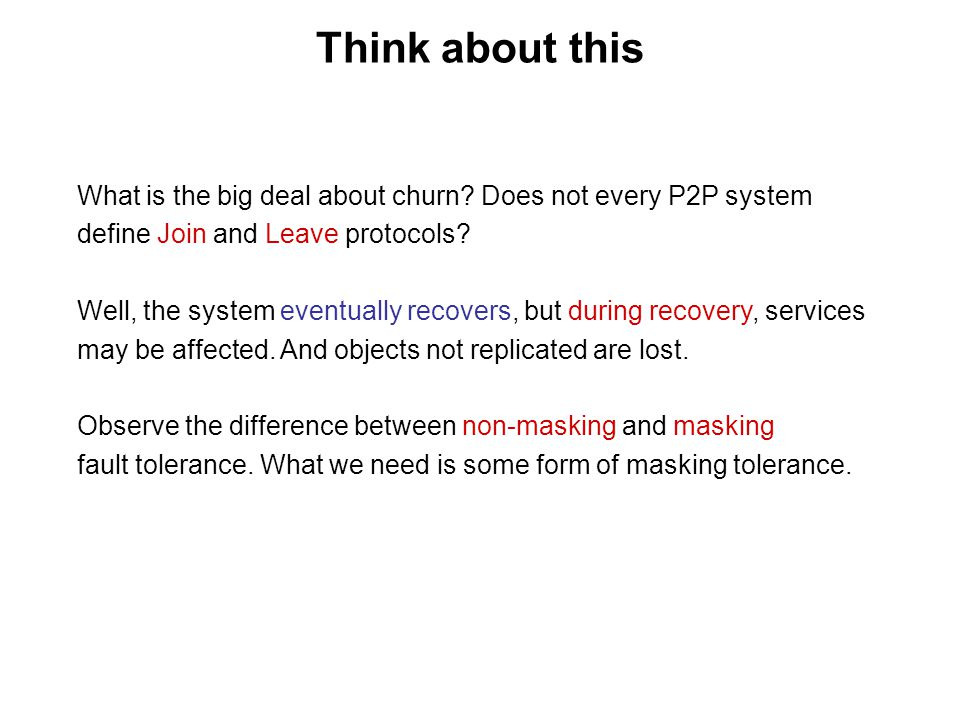 Think about this What is the big deal about churn Does not every P2P system. define Join and Leave protocols