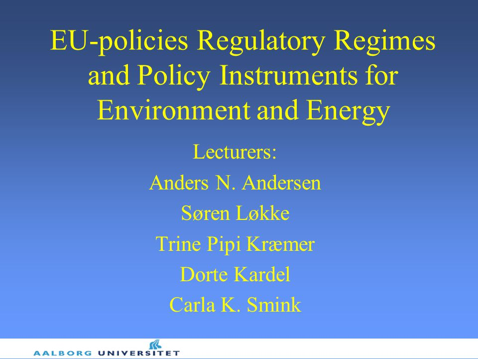 EU-policies Regulatory Regimes and Policy Instruments for Environment and Energy