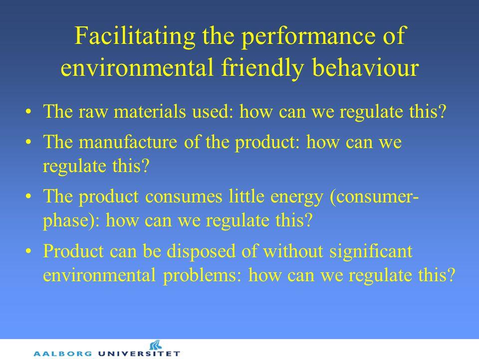 Facilitating the performance of environmental friendly behaviour