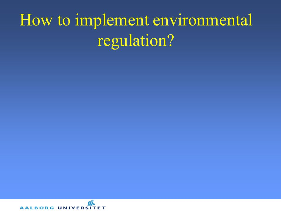 How to implement environmental regulation