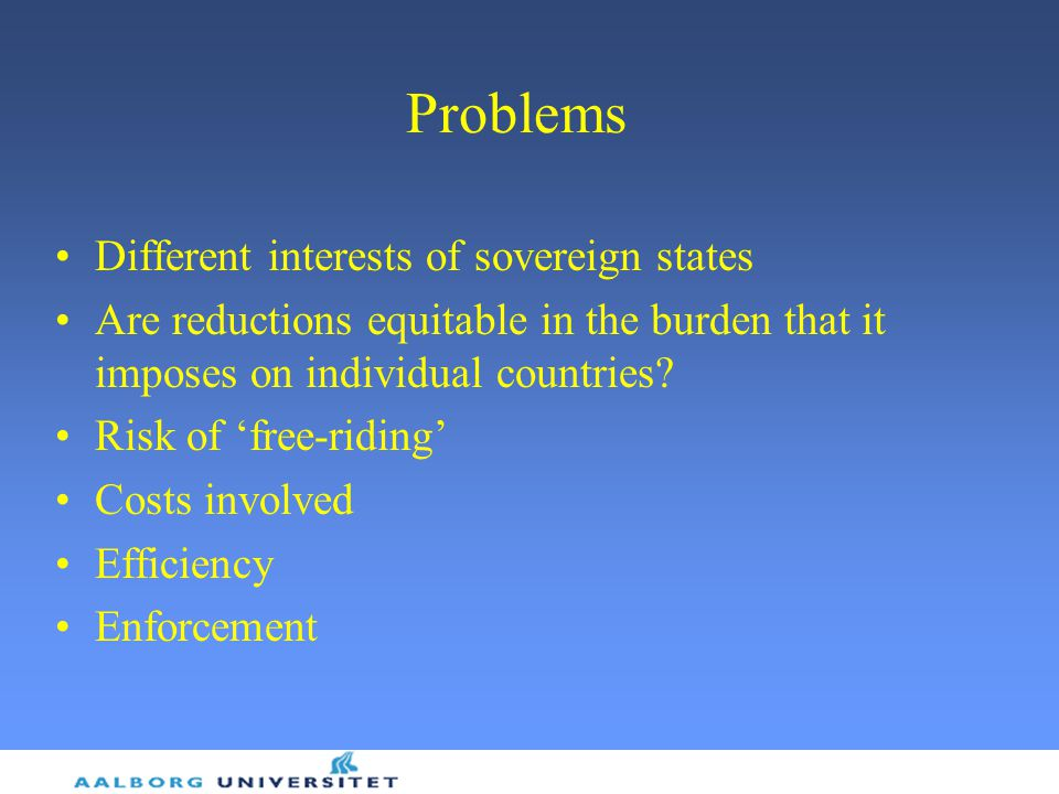 Problems Different interests of sovereign states