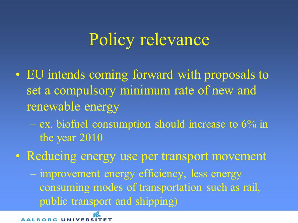 Policy relevance EU intends coming forward with proposals to set a compulsory minimum rate of new and renewable energy.