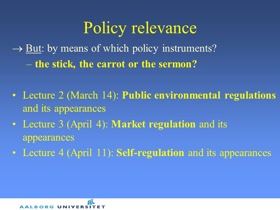 Policy relevance  But: by means of which policy instruments