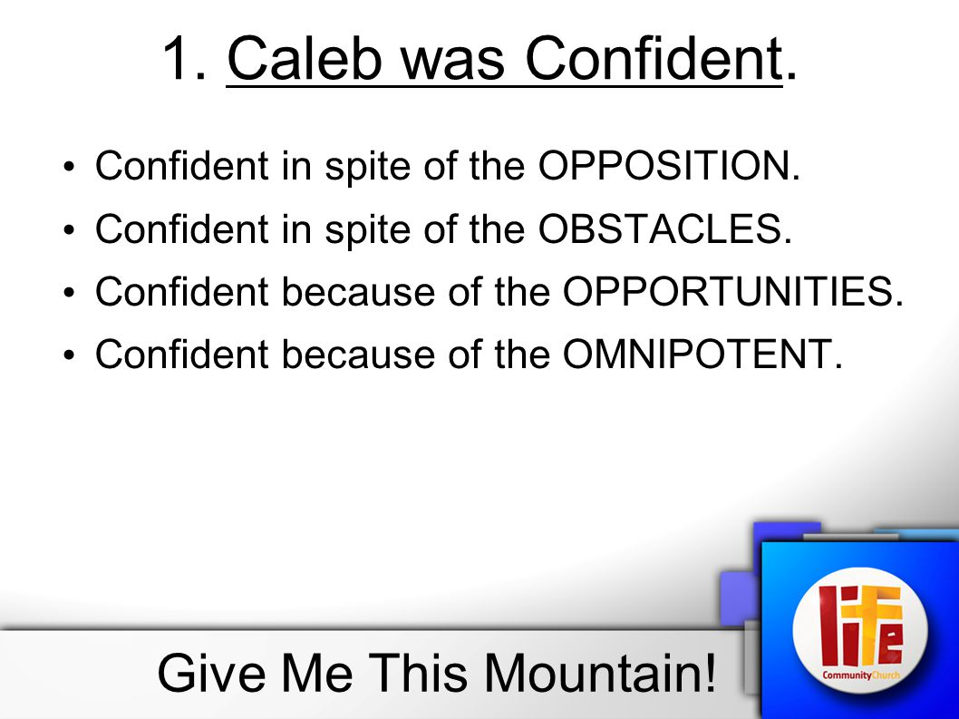 1. Caleb was Confident. Give Me This Mountain!