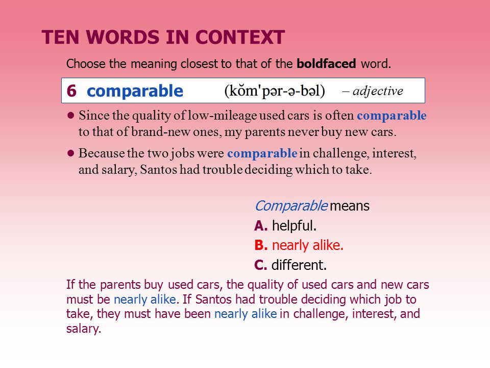 TEN WORDS IN CONTEXT 6 comparable – adjective