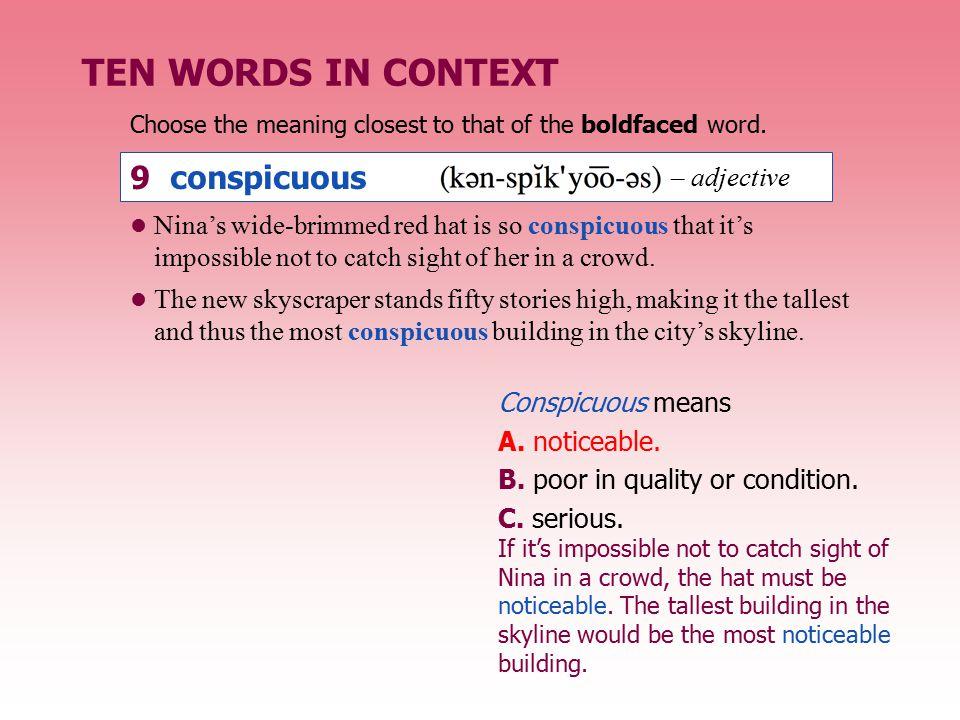 TEN WORDS IN CONTEXT 9 conspicuous – adjective