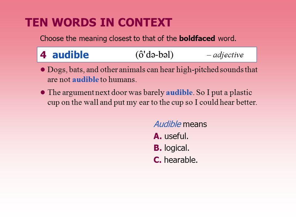 TEN WORDS IN CONTEXT 4 audible – adjective