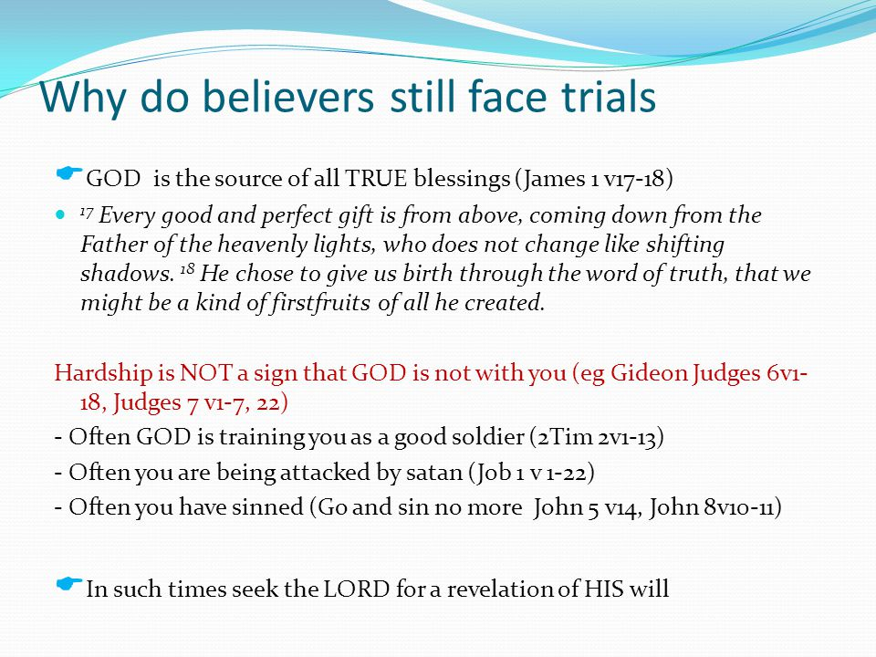 Why do believers still face trials
