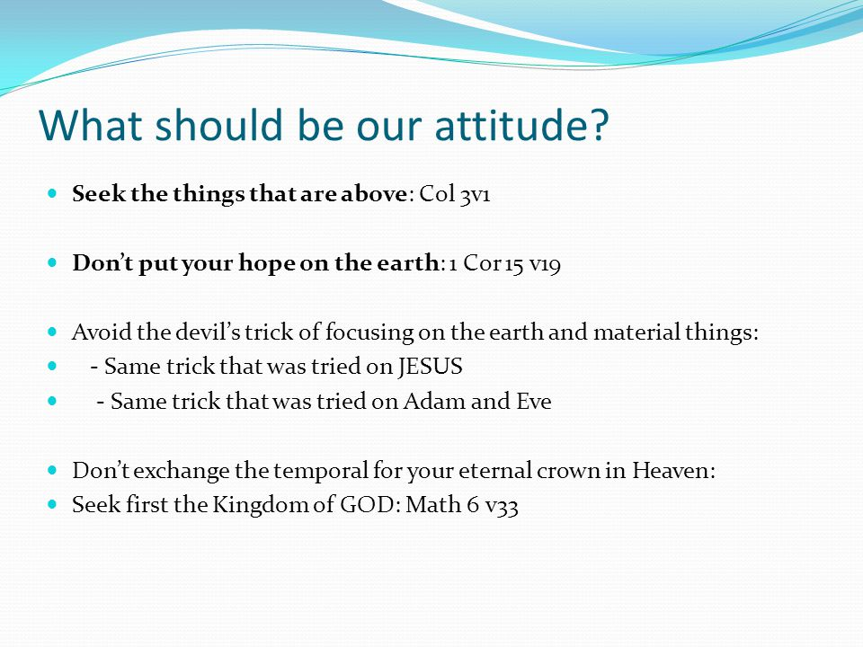 What should be our attitude