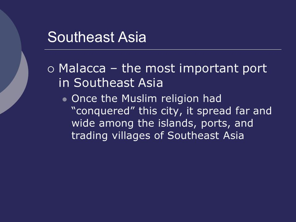 Southeast Asia Malacca – the most important port in Southeast Asia