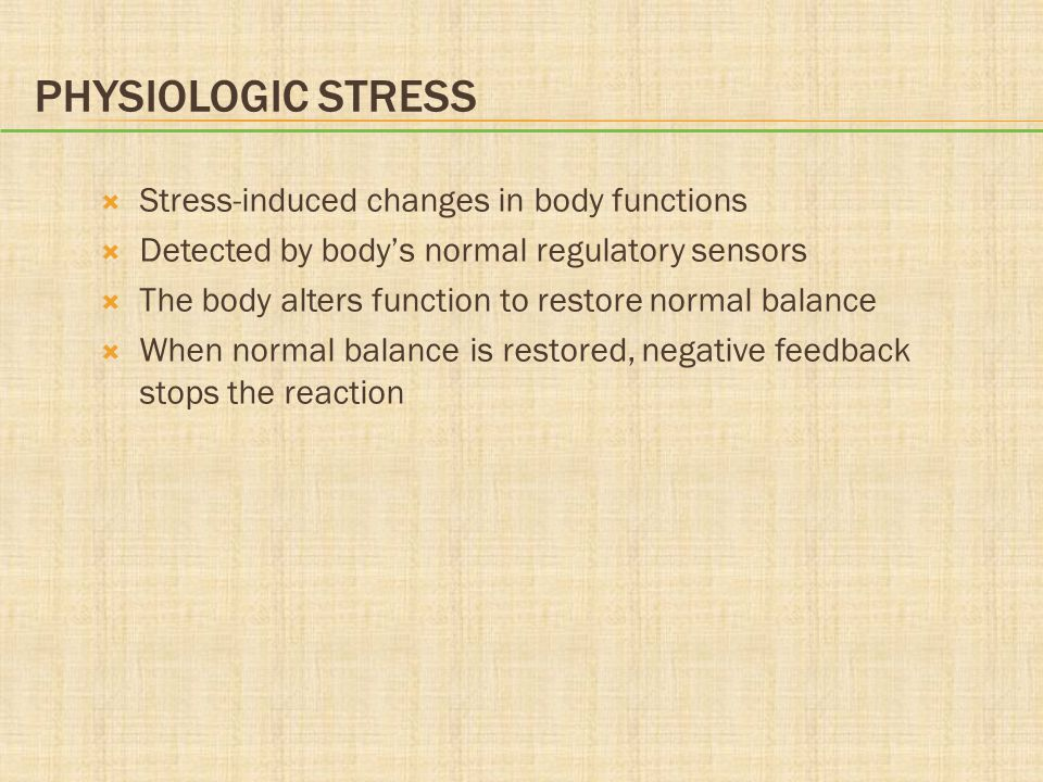 Physiologic Stress Stress-induced changes in body functions